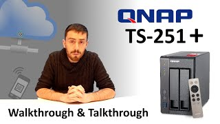 The QNAP TS-251+ Walkthrough and Talkthrough with SPAN.COM