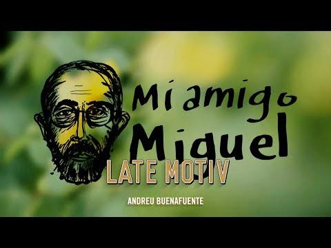 LATE MOTIV - Mi amigo Miguel.