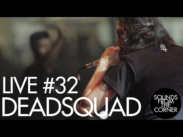 Sounds From The Corner Live 32 Deadsquad