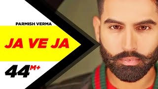 Parmish Verma Ja Ve Ja Official Video New Songs 2019 Speed Records