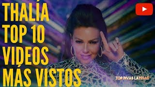 THALIA - TOP 10 Videos Más Vistos