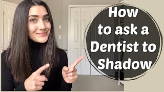 Shadowing Dentists for Dental School - How to Approach a Dentist & Helpful Tips