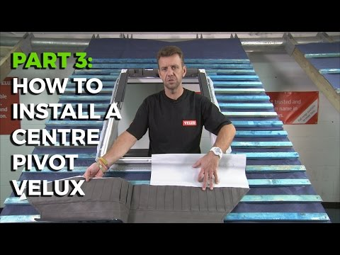How To Install a Velux Centre-Pivot Roof Window - Part 3