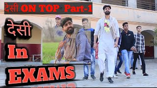 Desi in EXAM || Desi On TOP || PART - 1 || ABHIRAG ARORA
