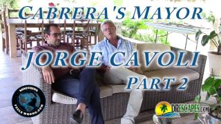 2/21/2017 Interview with Cabrera's Mayor Jorge Cavoli – Part 2