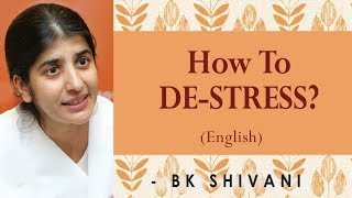 How To DE-STRESS?: Ep 3: BK Shivani (English)