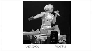 Lady Gaga - What's Up  (Official Audio) 4 Non Blondes