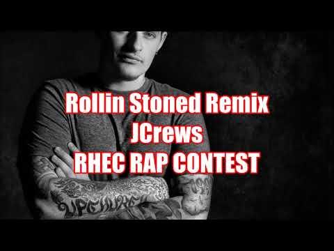 RHEC RAP CONTEST - ROLLIN STONED REMIX (JCrews)
