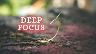 Deep Focus Music To Improve Concentration