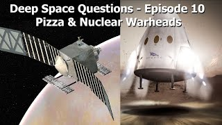 Deep Space Questions - Episode 10 - Relativistic Aerodynamics, Thermonuclear Warheads & Red Dragon