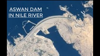 The NILE RIVER AND ASWAN DAM