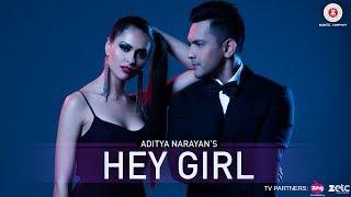 Hey Girl  Aditya Narayan, Jyotica Tangri