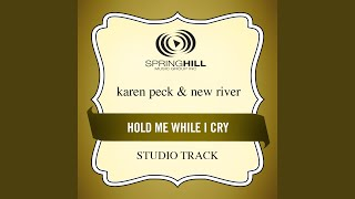 Hold Me While I Cry (Studio Track With Background Vocals)