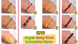 Top 10 Easy Knot Bracelet Ideas | How To Make Diamond Knot, Infinity Knot, Eternity Knot And More