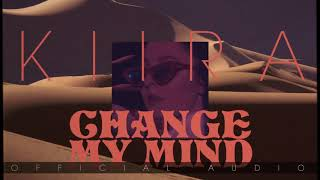 KIIRA   Change My Mind (Official Audio)