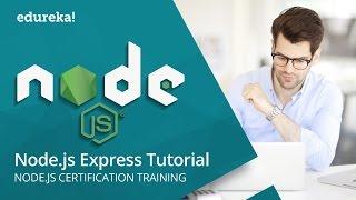 Node JS Express Tutorial | Express JS Tutorial For Beginners | Node.js +  ExpressJS | Edureka