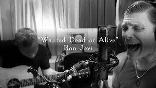Smith & Myers - Wanted Dead or Alive (Bon Jovi) [Acoustic Cover]