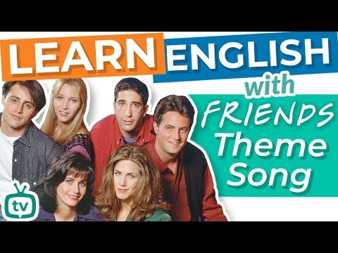 "Learn English With Friends' Theme Song: ""I'll Be There for You"""