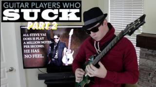 Guitar Players Who Suck (Part 2)