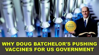 Why Doug Batchelor's Pushing Vaccines for US Government
