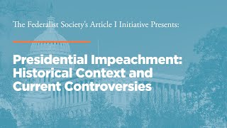 Click to play: Presidential Impeachment: Historical Context and Current Controversies