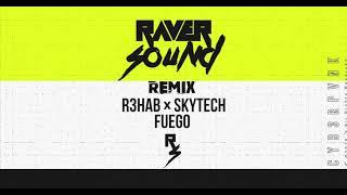 R3HAB & Skytech   Fuego (Raver Sound Remix)