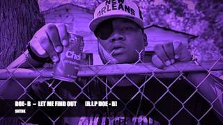 DOE B -- LET ME FIND OUT [SLOW'D N' THROW'D BY KILLROY]
