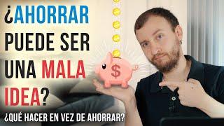 Video: Ahorrar Dinero Puede Ser MALA IDEA... ESTO Es Lo Que Deberías Hacer En Vez De Ahorrar