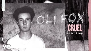 Oli Fox   Cruel (Eljay Remix)