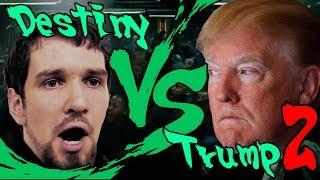 Destiny versus Trump - Part 2