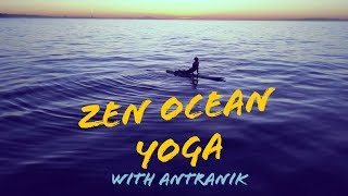 Day 20 - Zen Yoga with Antranik (Yoga on a Stand Up Paddleboard in the Pacific Ocean)