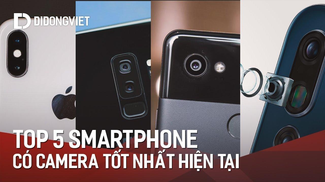 Top 5 smartphone có camera tốt nhất thời điểm hiện tại