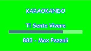 Karaoke Italiano - Ti Sento Vivere - Max Pezzali - 883 ( Testo )