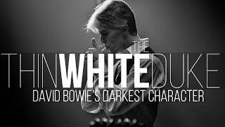 The Thin White Duke: David Bowie's Darkest Character
