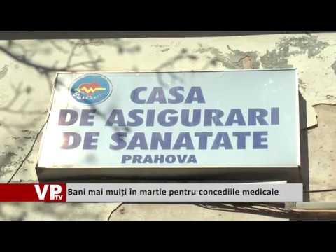 Bani mai mulți în martie pentru concediile medicale