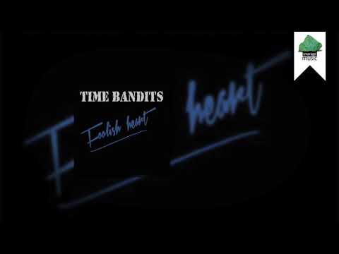 Time Bandits - Foolish Heart (Officiële Videoclip)