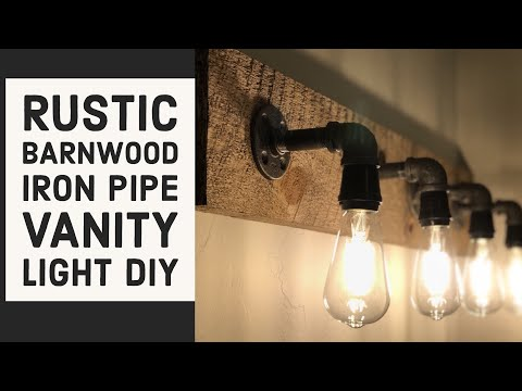 Make A Rustic Wood Iron Pipe Vanity Light DIY