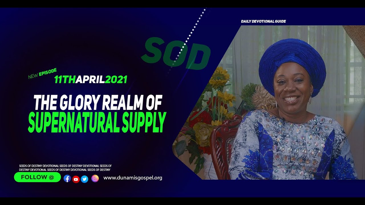 Seeds of Destiny 11th April 2021 Devotional Summary by Dr Becky Paul-Enenche