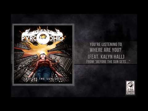 Pyro, Ohio - Where are you? Feat. Kalyn Hall