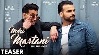 Meri Mastani (Teaser) | Rahul Bains ft. Wolfy  | Rel. on 4th May | White Hill Music