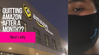 QUITTING AMAZON AFTER ONLY A MONTH