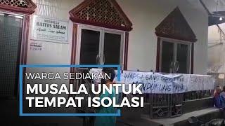 Warga Tanah Sereal Sediakan Musala untuk Isolasi Anggota Keluarga Berstatus ODP Covid-19