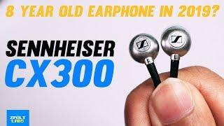 Sennheisser CX300 ii Review - 7 YEAR OLD earphones in 2019!