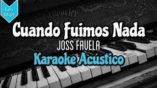 Cuando Fuimos Nada   Joss Favela   Karaoke Acústico
