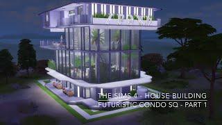 The Sims 4 - House Building - Futuristic Condo SQ - Part 1