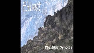 Chant - Floating Pebbles