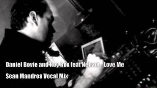 Daniel Bovie and Roy Rox feat Nelson - Love Me (Sean Mandros Vocal Mix)
