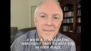 8 WAYS A SCAPEGOATING NARCISSIST TRIES TO KEEP YOU IN YOUR PLACE