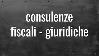 Consulenze fiscali e giuridiche