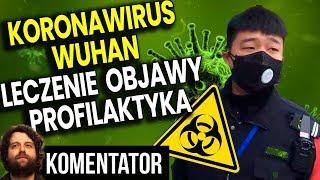 Koronawirus Wuhan w Polsce? – Objawy Leczenie Profilaktyka Zalecenia Lekarzy